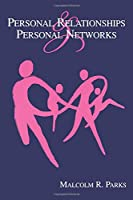 Personal Relationships and Personal Networks (LEA's Series on Personal Relationships)