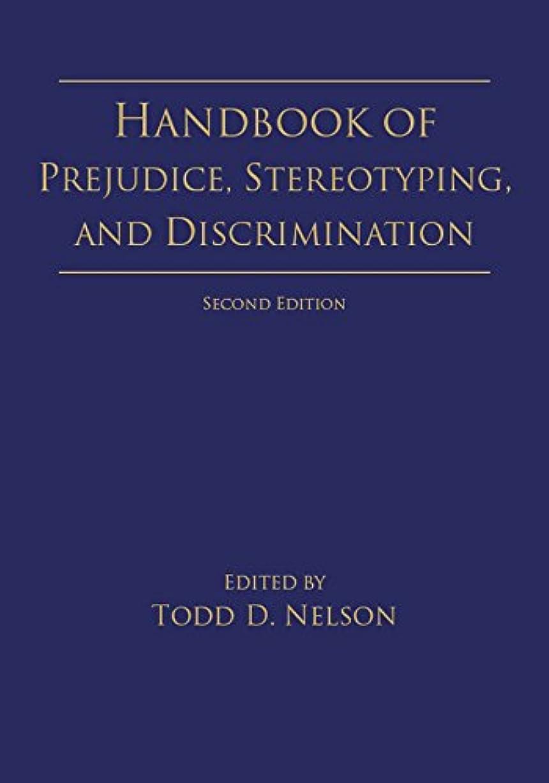 ゴム不純写真撮影Handbook of Prejudice, Stereotyping, and Discrimination: 2nd Edition (English Edition)