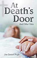 At Death's Door: And Other Tales