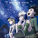 REASON 【HUNTER×HUNTER Ver.】 完全生産限定盤 (CD+DVD)