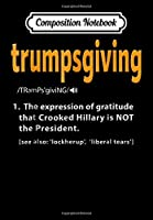 Composition Notebook: Trump. Funny Thanksgiving Politics Turkey Dinner, Journal 6 x 9, 100 Page Blank Lined Paperback Journal/Notebook