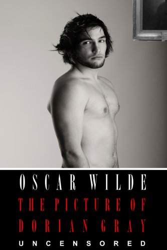 The Picture of Dorian Gray: The Uncensored Original Text (Annotated) (First Ebook Edition) (English Edition)