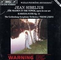 Sibelius: Karelia Suite Op 11; The Maiden in the Tower (opera)