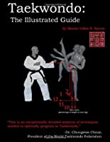 Taekwondo: The Illustrated Guide