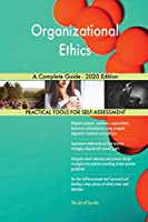 Organizational Ethics A Complete Guide - 2020 Edition