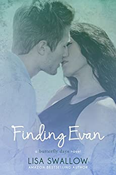 Finding Evan (Butterfly Days Book 2) by [Swallow, Lisa]