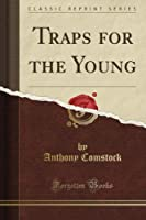 Traps for the Young (Classic Reprint)