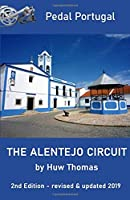 The Alentejo Circuit: 2nd Edition (Pedal Portugal Tours & Day Rides)