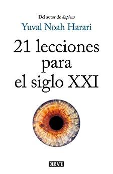 21 lecciones para el siglo XXI (Spanish Edition) by [Harari, Yuval Noah]