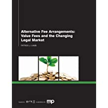 Alternative Fee Arrangements: Value Fees and the Changing Legal Market