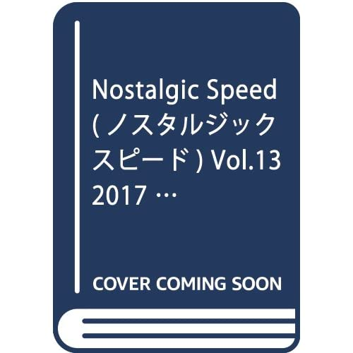Nostalgic SPEED(ノスタルジックスピード)vol.013