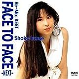 Re‐Mix BEST~フェイス・トゥ・フェイスーネクストー