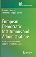European Democratic Institutions and Administrations: Cohesion and Innovation in Times of Economic Crisis