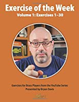 Exercise of the Week: Volume 1: Exercises 1–30