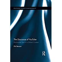 The Discourse of YouTube: Multimodal Text in a Global Context (Routledge Studies in Multimodality)