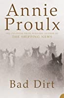 Bad Dirt: Wyoming Stories 2 (v. 2) by Annie Proulx(2005-06-06)