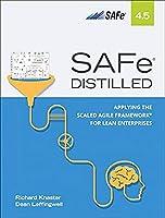 SAFe 4.5 Distilled: Applying the Scaled Agile Framework for Lean Enterprises (2nd Edition)