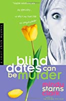 Blind Dates Can Be Murder (A Smart Chick Mystery)