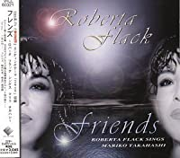 Friends: Roberta Flack Sings Mariko Takahashi [IMPORT] by Flack Roberta (2006-06-22)