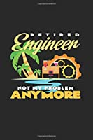 Retired engineer: 6x9 Engineers | lined | ruled paper | notebook | notes
