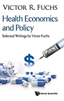 Health Economics and Policy: Selected Writings