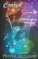 Crazed (A Shenanigans Anthology)