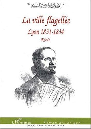 La ville flagellée : Lyon 1831-1834