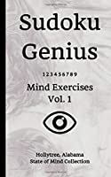 Sudoku Genius Mind Exercises Volume 1: Hollytree, Alabama State of Mind Collection