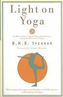Light on Yoga: The Bible of Modern Yoga by B. K. S. Iyengar(1905-06-01)