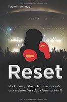 Reset: Rock, conquistas y tribulaciones de una treintañera de la Generación X