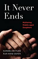 It Never Ends: Mothering Middle-Aged Daughters