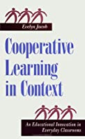 Cooperative Learning in Context: An Educational Innovation in Everyday Classrooms (Suny Series, the Social Context of Education)