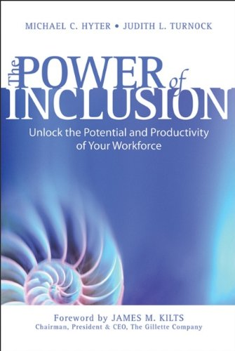 Download The Power of Inclusion: Unlock the Potential and Productivity of Your Workforce 0470836741
