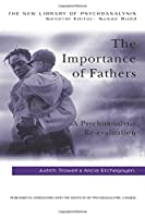 The Importance of Fathers (The New Library of Psychoanalysis)