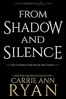 From Shadow and Silence (Elements of Five Book 4) by [Ryan, Carrie Ann]