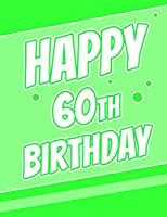 Happy 60th Birthday: Better Than a Birthday Card! Password Keeper or Notebook, Groovy Green, Record Email Address', Usernames, Passwords, Security Questions and More! Birthday Gifts for 60 Year Old Women or Men, Mom or Dad, Grandma or Grandpa, Large Print Book, 8 1/2 X 11