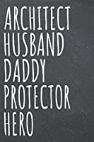 Architect Husband Daddy Protector Hero: Architect Dot Grid Notebook, Planner or Journal - 110 Dotted Pages - Office Equipment, Supplies - Funny Architect Gift Idea for Christmas or Birthday