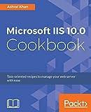 Microsoft IIS 10.0 Cookbook