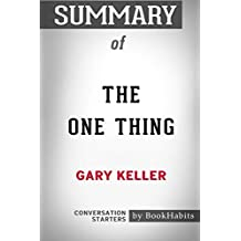 Summary of The ONE Thing by Gary Keller: Conversation Starters