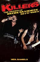 Killers: The Origins of Iron Maiden