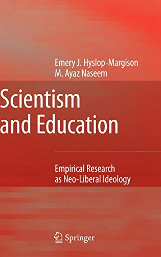 Download Scientism and Education: Empirical Research as Neo-Liberal Ideology 1402066775