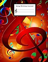 Song Writing Journal: Colorful Flying Notes Lined Ruled Paper & Staff, Manuscript Paper For Notes, Lyrics And Music. For Musicians, Students, Songwriting. Book Notebook Journal 8.5x11