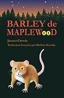 Barley De Maplewood: Un Récit De Bravoure Et D'aventures