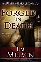 Forged in Death: Book One (The Death Wizard Chronicles)