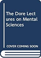 The Dore Lectures on Mental Sciences