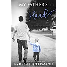 My Father's Hand: Glimpses Through Poetry