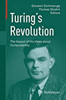 Turing遯カ蜀ア Revolution: The Impact of His Ideas about Computability by Unknown(2016-01-22)