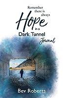 Hope in a Dark Tunnel Journal