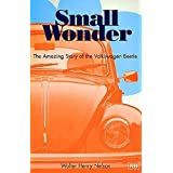 Small Wonder: The Amazing Story of the Volkswagen Beetle