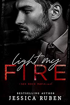 Light My Fire (Sex. Rock. Mafia. Book 1) by [Ruben, Jessica]